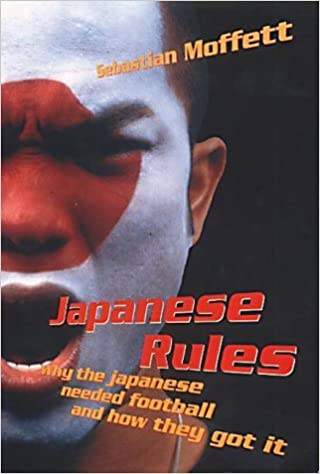 Japanese Rules: Japan and the Beautiful Game by Sebastian Moffett (2-May-2002)