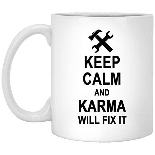 Keep Calm And Karma Will Fix It Coffee Mug Large - Happy Birthday Gag Gifts for Karma Men Women - Halloween Christmas Gift Ceramic Mug Tea Cup White 11 Oz -