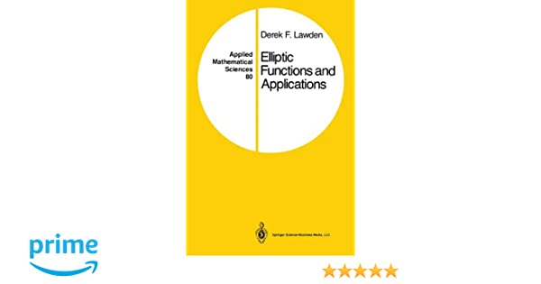 Elliptic functions and applications applied mathematical sciences elliptic functions and applications applied mathematical sciences derek f lawden 9781441930903 amazon books fandeluxe