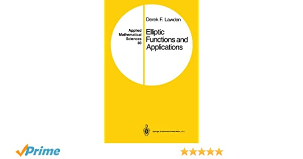 Elliptic functions and applications applied mathematical sciences elliptic functions and applications applied mathematical sciences derek f lawden 9781441930903 amazon books fandeluxe Image collections