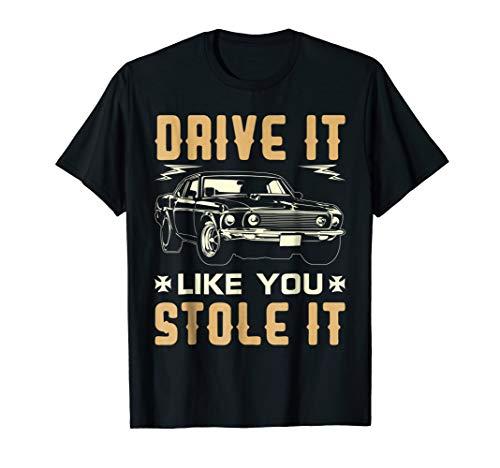 Drive It Like You Stole It Car Racing & T Shirt Design