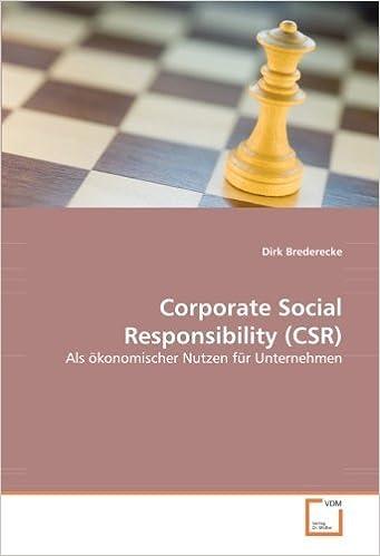 Corporate Social Responsibility (CSR): Als ??konomischer Nutzen f??r Unternehmen by Dirk Brederecke (2010-10-03)