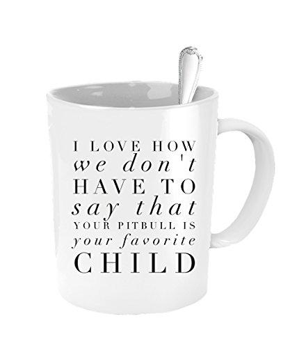 Pitbull Mug - Favorite Child Mug - Inexpensive Mothers Day - Boss Pit Definition
