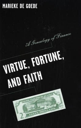 Virtue, Fortune, and Faith: A Genealogy of Finance (Barrows Lectures)