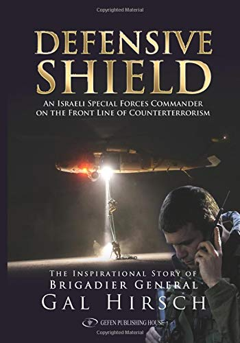 Download Defensive Shield: An Israeli Special Forces Commander on the Frontline of Counterterrorism PDF