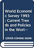 img - for WORLD ECONOMIC SURVEY 1993 (World Economic & Social Survey) book / textbook / text book