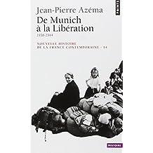De Munich à la libération [nouvelle édition]: Nouv. histoire France contemporaine t.14