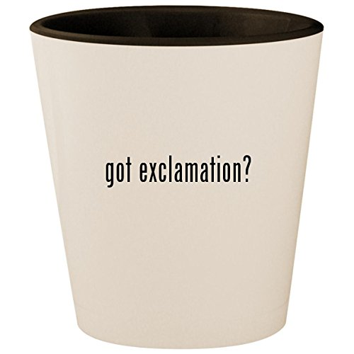 got exclamation? - White Outer & Black Inner Ceramic 1.5oz Shot Glass ()