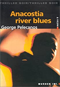 vignette de 'Anacostia river blues (George P. Pelecanos)'