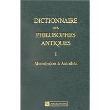 Dictionnaire des philosophes antiques I: Abam(m)on à Axiothéa