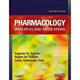 Pharmacology - Text and E-Book Package : Principles and Applications, Fulcher, Eugenia M. and Fulcher, Robert M., 1416069658