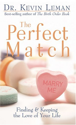 The Perfect Match: Finding and Keeping the Love of Your Life by Revell