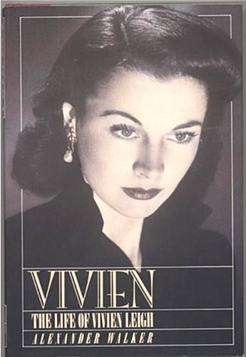 Vivien: The Life of Vivien Leigh