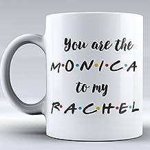 Custom - Funny Mug - FRIENDS TV Show Mug You're the Monica to my Rachel - Mug Inspired By Friends - Coffee Mug - Quote Inspired By Friends - Gifts - Best Friends, Friendship - Rachel, Monica