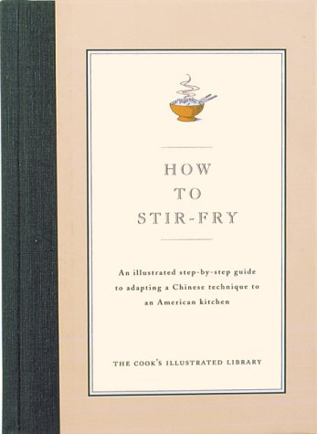 How to Stir-Fry by Cook's Illustrated, Jack Bishop, Editors of Cook's Illustrated Magazine