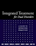 Integrated Treatment for Dual Disorders: A Guide to