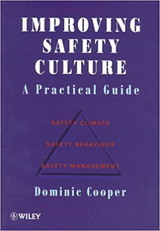 improving safety culture a practical guide amazon co uk dominic