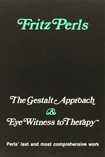 The Gestalt Approach & Eye Witness to Therapy