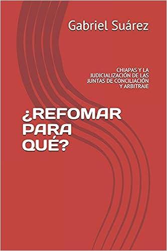 refomar Para Qué?: Chiapas Y La Judicialización de Las ...