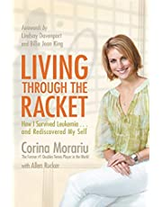 Living through the Racket: How I Survived Leukemia... and Rediscovered My Self