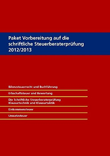 Paket Vorbereitung auf die schriftliche Steuerberaterprüfung 2012/2013, 2. Auflage
