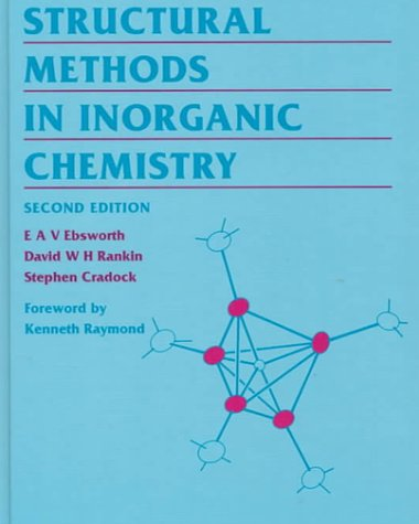 Structural Methods in Inorganic Chemistry, Second Edition