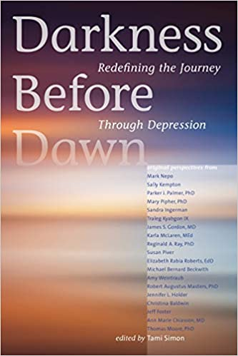 Darkness Before Dawn (Tami Simon) book cover - come explore 25 Poignant Despair Quotes for Courage, Personal Growth & Emotional Wellness.
