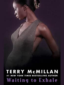 Waiting to Exhale by [McMillan, Terry]