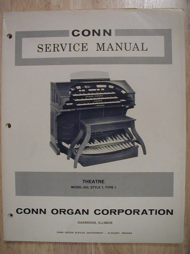Conn Service Manual, Conn Organ Corporation 1978 (Theatre Model 652, Style 1, Type 1) - Organ Service Repair Manual