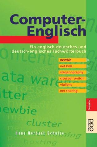 Computer-Englisch: Ein englisch-deutsches und deutsch-englisches Fachwörterbuch