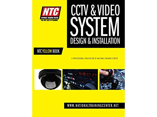 CCTV System Design & Installation (NTC Yellow Book) by National Training Center