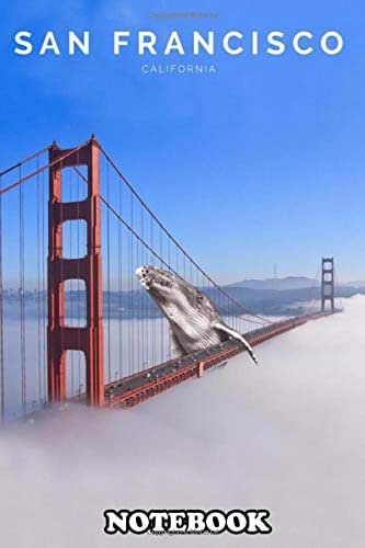 Notebook: Beautiful Visual Of The Golden Gate Bridge In San Franc , Journal for Writing, College Ruled Size 6