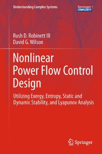 Nonlinear Power Flow Control Design: Utilizing Exergy, Entropy, Static and Dynamic Stability, and Lyapunov Analysis (Understanding Complex Systems)