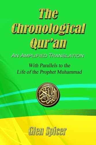 the-chronological-qur-an-an-amplified-translation-with-parallels-to-the-life-of-the-prophet-muhammad