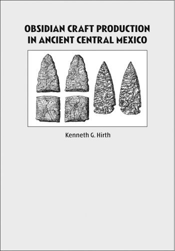 Download Obsidian Craft Production in Ancient Central Mexico: Archaeological Research at Xochicalco pdf