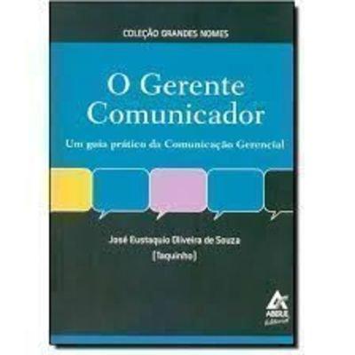 Gerente comunicador, o: um guia pratico da comunic