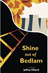 Shine out of Bedlam (Shine in Bedlam) (Volume 1) Paperback