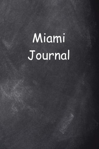 Miami Journal Chalkboard Design: (Notebook, Diary, Blank Book) (Travel Journals Notebooks Diaries) (Notebook Miami)