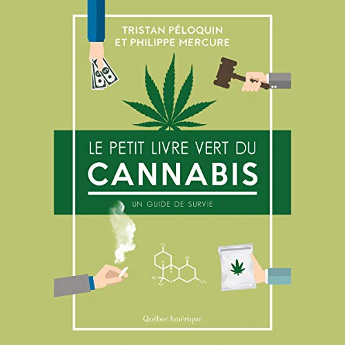 Le Petit Livre Vert Du Cannabis The Little Green Book Of Cannabis: Un Guide De Survie A Survival Guide