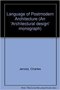 Language of postmodern architecture an architectural for Architecture design language