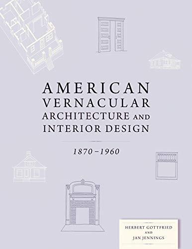 (American Vernacular: Buildings and Interiors, 1870-1960)