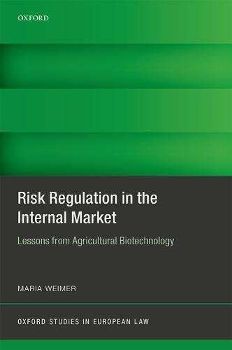 Risk Regulation in the Internal Market: Lessons from Agricultural Biotechnology