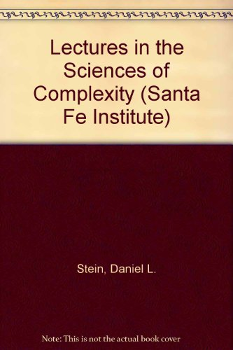 Lectures In The Sciences Of Complexity (SANTA FE INSTITUTE STUDIES IN THE SCIENCES OF COMPLEXITY - Australia Fe Santa