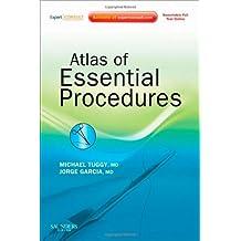 Atlas of Essential Procedures: Expert Consult - Online and Print, 1e