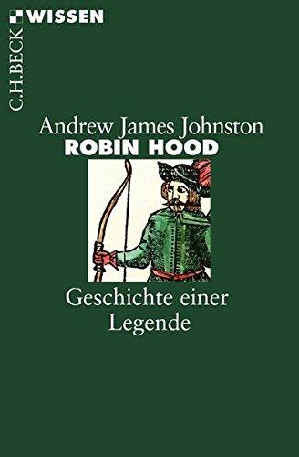 Robin Hood: Geschichte einer Legende