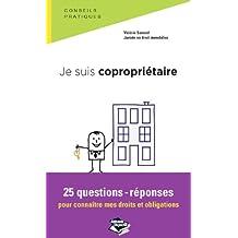 Je suis copropriétaire: 25 questions-réponses pour connaître mes droits et obligations (Droit dans la poche) (French Edition)