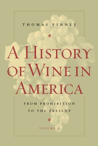 Download A History of Wine in America, Volume 2: From Prohibition to the Present pdf