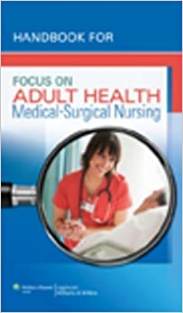 Handbook for Focus on Adult Health: Medical-Surgical Nursing by Pellico, Linda Honan(January 31, 2012)