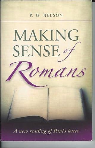MAKING SENSE OF ROMANS