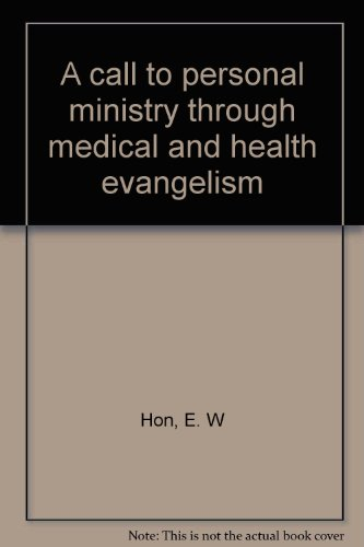A call to personal ministry through medical and health evangelism